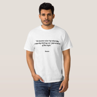 """""""Wir werden durch Missgeschick klüger; Wohlstand T-Shirt"""