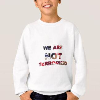 Wir werden nicht in Amerika terrorisiert Sweatshirt