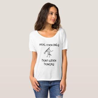 WIRKLICHE MANN-NUR JAGD WENN HUNGRIGER T - Shirt