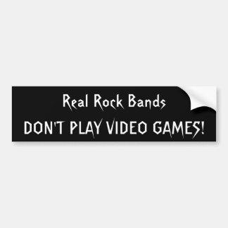 Wirkliche Rockbänder, SPIELEN NICHT VIDEOSPIELE! Autoaufkleber