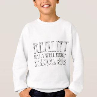 Wirklichkeit hat eine gut liberale Neigung Wissen Sweatshirt