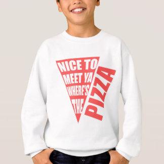 Wo die Pizza ist Sweatshirt