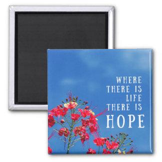Wo es Leben gibt, gibt es Hoffnungs-Magneten Quadratischer Magnet