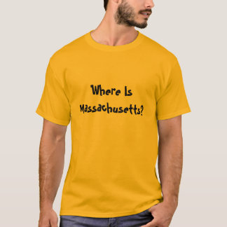Wo ist Massachusetts? T-Shirt