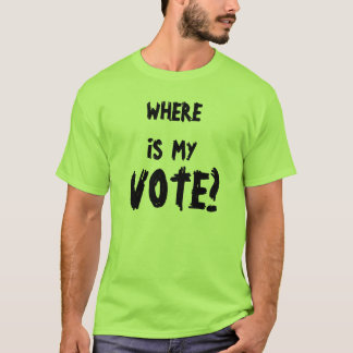 WO MEINE, IST ABSTIMMUNG? T-Shirt