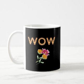 WOW, Festzelt-Glühlampe-Buchstaben, Blumen auf Tasse