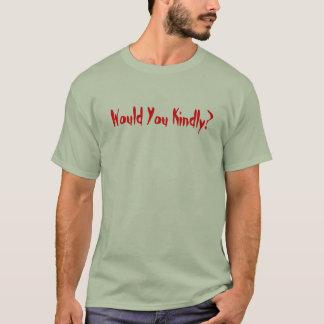 Wurden Sie nett T-Shirt