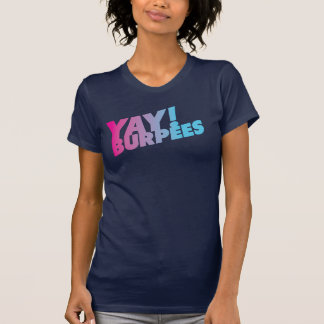 Yay Burpees Behälter Tshirts