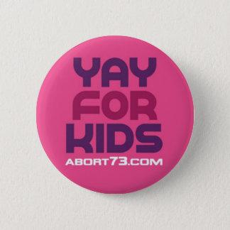 Yay für Kinder/Abort73.com Runder Button 5,7 Cm