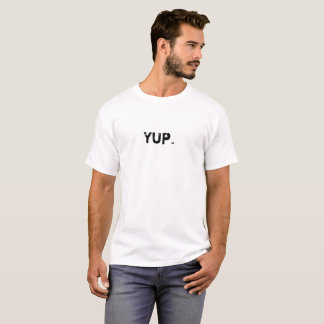 Yup Typografie lustig T-Shirt