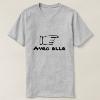 Zeigen des Fingers mit Text Avec elle T-Shirt