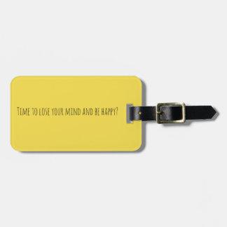 Zeit, Ihren Verstand zu verlieren und glücklicher Kofferanhänger