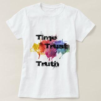 Zeit, Vertrauen, Wahrheit T-Shirt