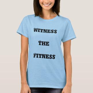 Zeugen Sie die Fitness T-Shirt