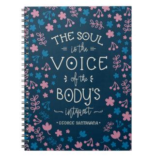 Zitat Georges Santayanas - das Soul ist die Stimme Spiral Notizblock