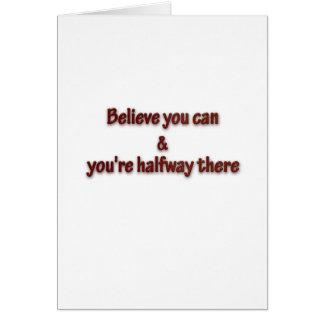 Zitat inspirierend - glauben Sie, dass Sie können Karte