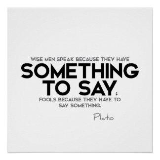 ZITATE: Plato - etwas zu sagen Poster