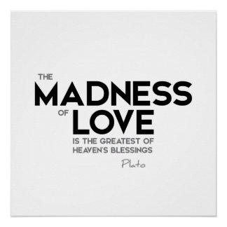 ZITATE: Plato: Verrücktheit der Liebe Poster