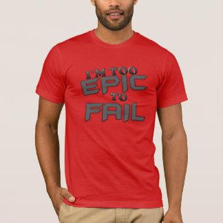 Zu episch T-Shirt