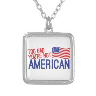Zu schlecht sind Sie nicht AMERIKANISCH Halskette Mit Quadratischem Anhänger