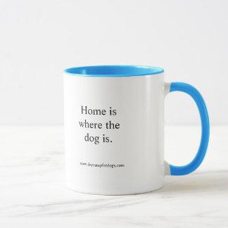 """""""Zuhause ist, wo der Hund ist."""" Tasse"""