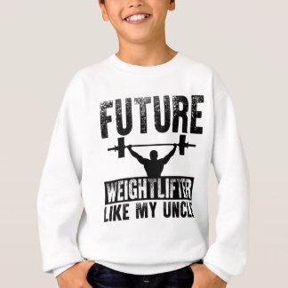 Zukünftiger Weightlifter mögen meinen Onkel Sweatshirt